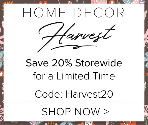 Home Decor Harvest - 20 Percent Off Storewide