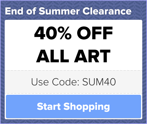 Summers End Clearance - 40% Off All Art!