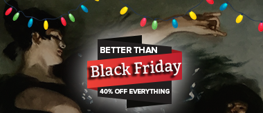 Better Than Black Friday: 40% Off Everything!
