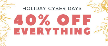 Holiday Cyber Days of Sales: 40% OFF!