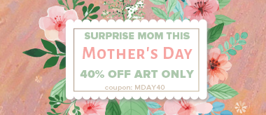 Mother's Day Sale: Save 40% Off All Art!